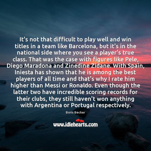 It's not that difficult to play well and win titles in a Boris Becker Picture Quote