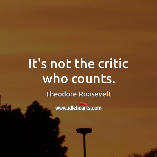Image, It's not the critic who counts.