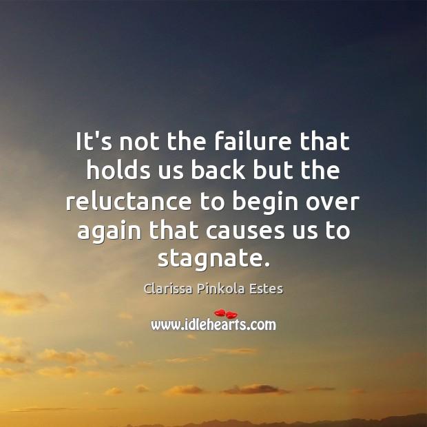Image, It's not the failure that holds us back but the reluctance to