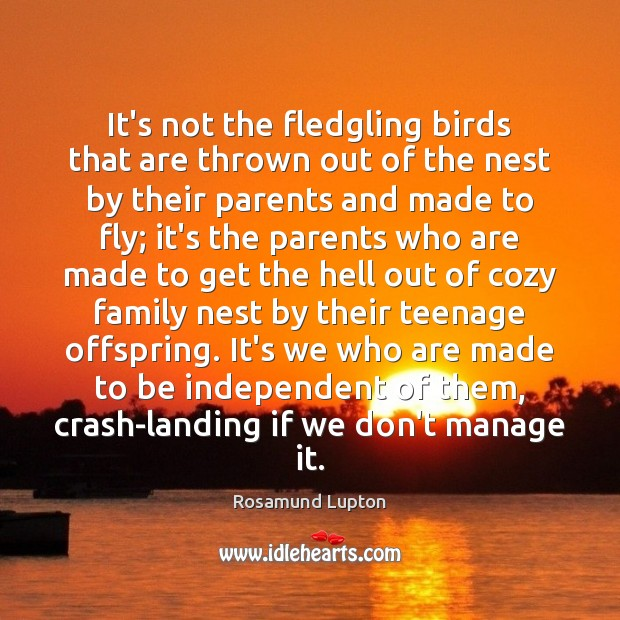 It's not the fledgling birds that are thrown out of the nest Image