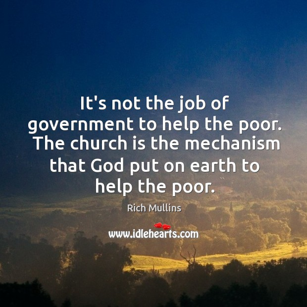 Image, It's not the job of government to help the poor.  The church