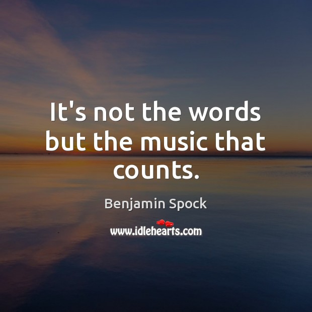 Image, It's not the words but the music that counts.