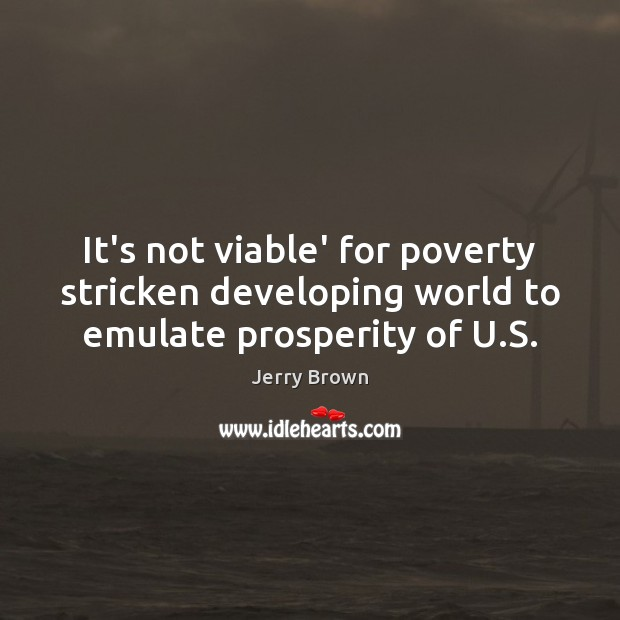 It's not viable' for poverty stricken developing world to emulate prosperity of U.S. Image