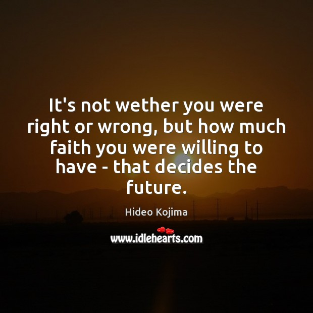It's not wether you were right or wrong, but how much faith Image