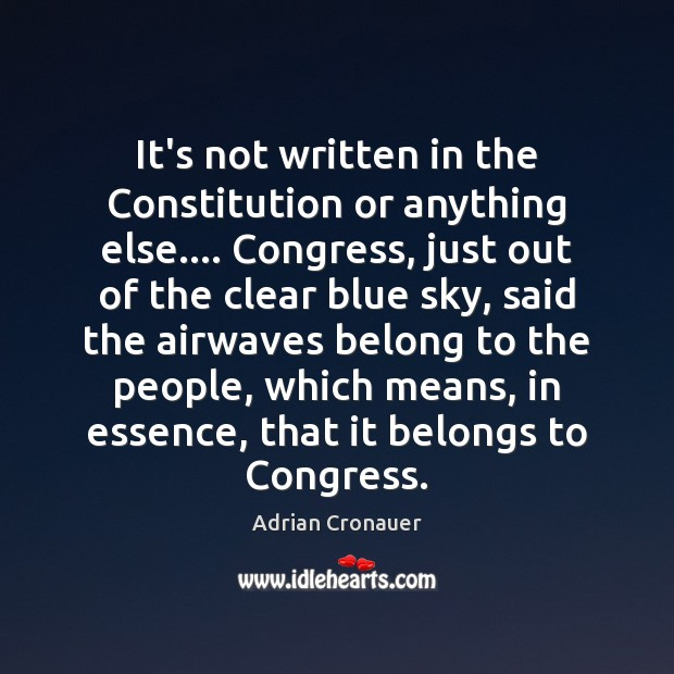 It's not written in the Constitution or anything else…. Congress, just out Image