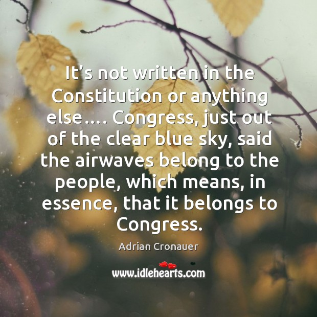 Image, It's not written in the constitution or anything else…. Congress, just out of the clear blue sky