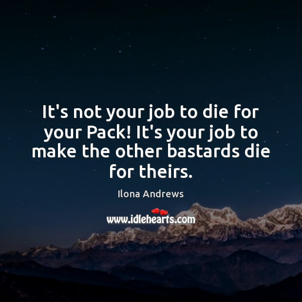Image, It's not your job to die for your Pack! It's your job