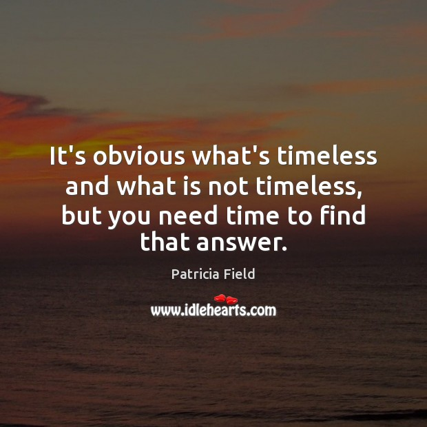 It's obvious what's timeless and what is not timeless, but you need Image
