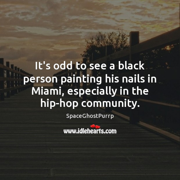 It's odd to see a black person painting his nails in Miami, Image