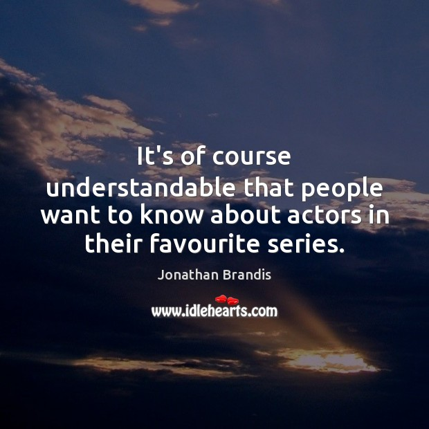 It's of course understandable that people want to know about actors in Image