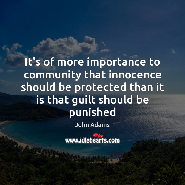 It's of more importance to community that innocence should be protected than John Adams Picture Quote