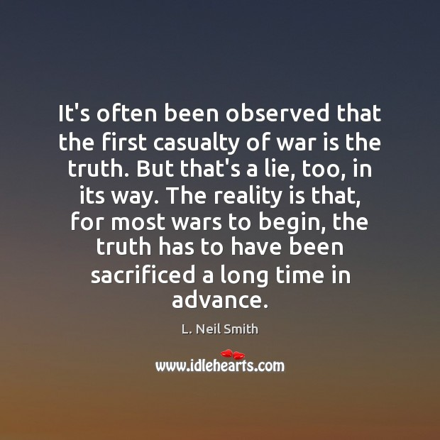 It's often been observed that the first casualty of war is the Image