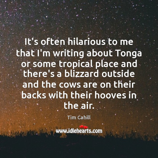 It's often hilarious to me that I'm writing about Tonga or some Image