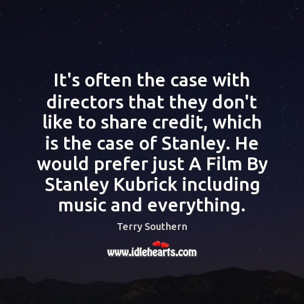 Image, It's often the case with directors that they don't like to share