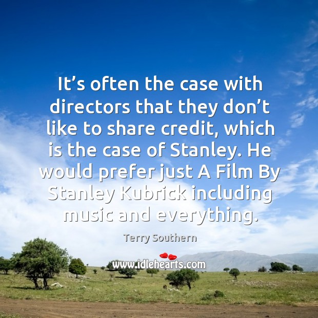 Image, It's often the case with directors that they don't like to share credit, which is the case of stanley.