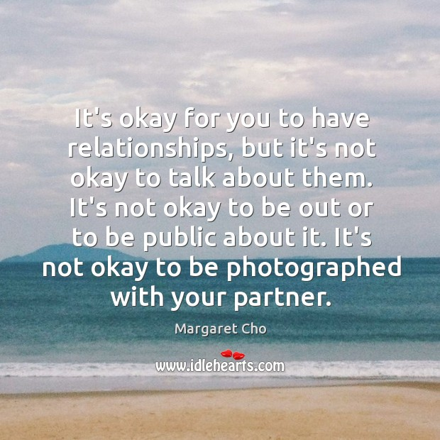 It's okay for you to have relationships, but it's not okay to Image