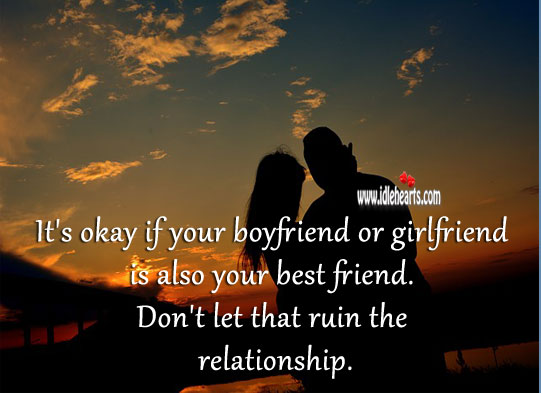 It's okay if your boyfriend or girlfriend is also your best friend. Relationship Tips Image
