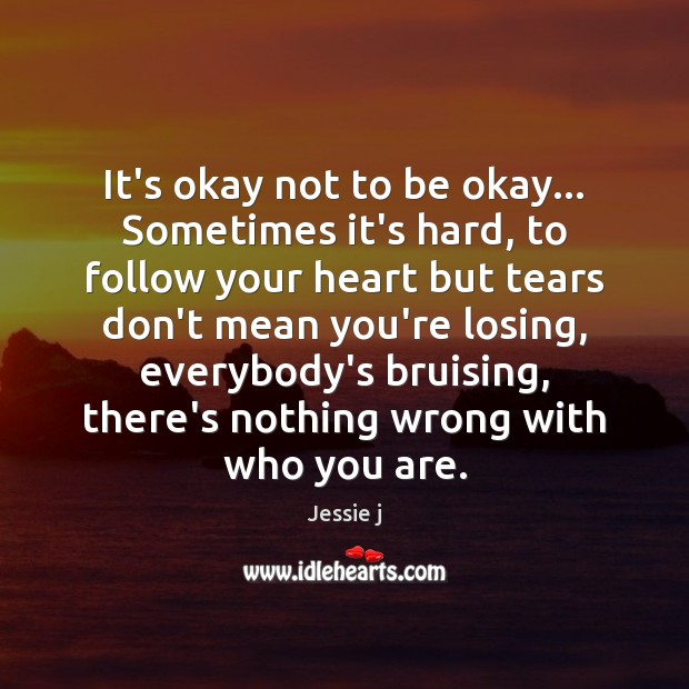 Image, It's okay not to be okay… Sometimes it's hard, to follow your