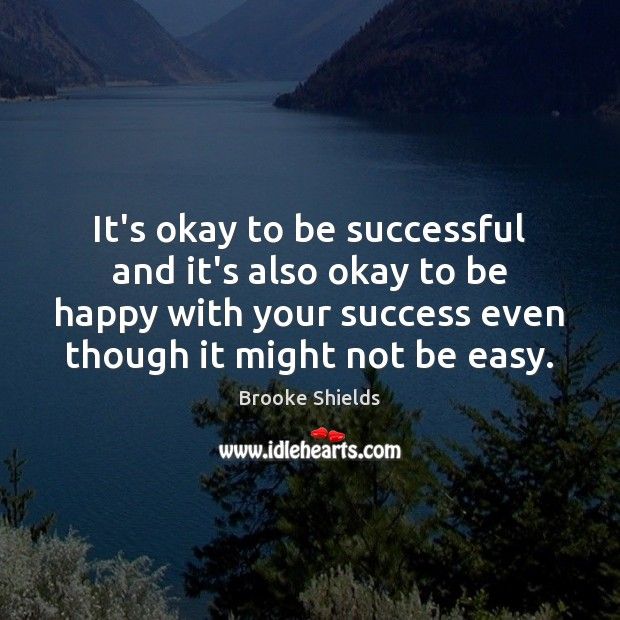 Image, It's okay to be successful and it's also okay to be happy