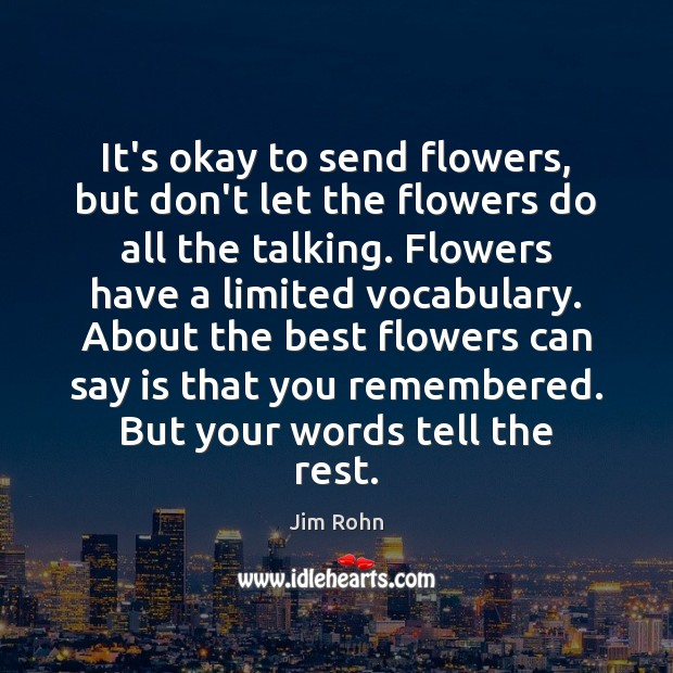 It's okay to send flowers, but don't let the flowers do all Image