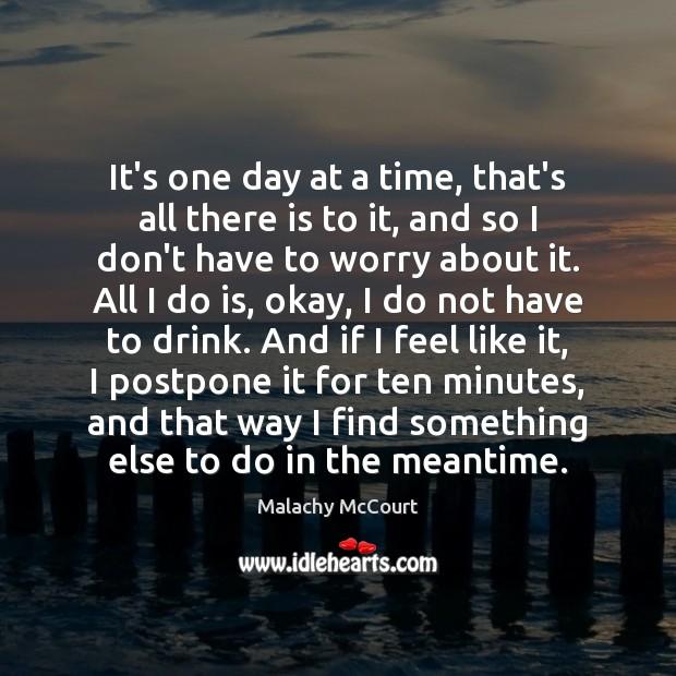 It's one day at a time, that's all there is to it, Image