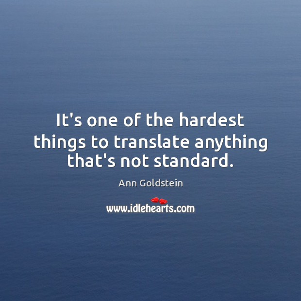Image, It's one of the hardest things to translate anything that's not standard.