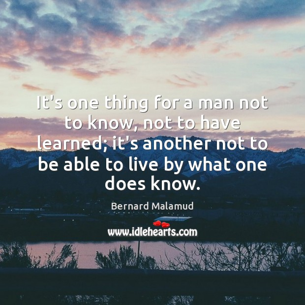 It's one thing for a man not to know, not to have Image