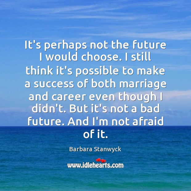 It's perhaps not the future I would choose. I still think it's Image