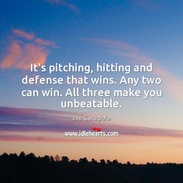 It's pitching, hitting and defense that wins. Any two can win. All Image