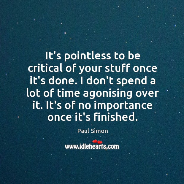 Image, It's pointless to be critical of your stuff once it's done. I