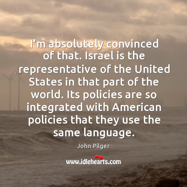 Image, Its policies are so integrated with american policies that they use the same language.