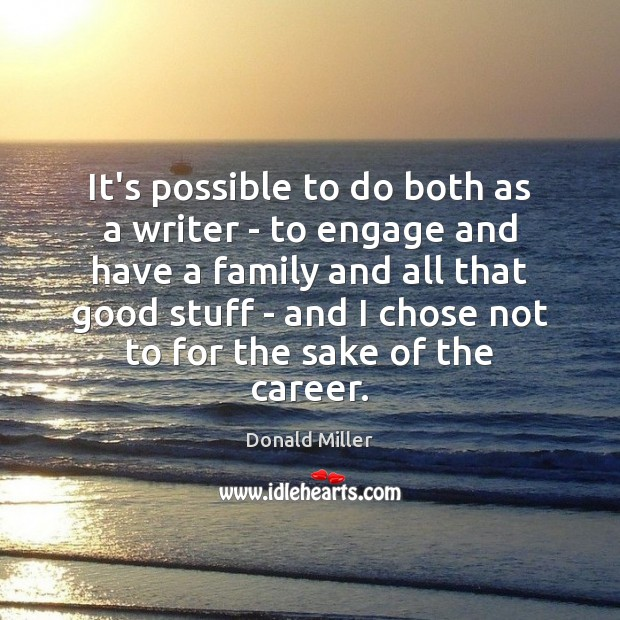 It's possible to do both as a writer – to engage and Donald Miller Picture Quote