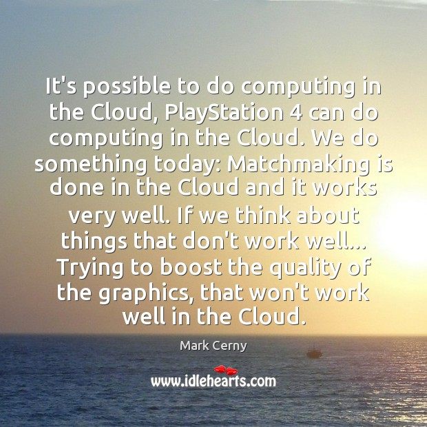 It's possible to do computing in the Cloud, PlayStation 4 can do computing Image