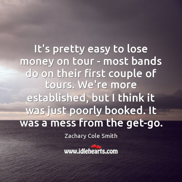 Image, It's pretty easy to lose money on tour – most bands do
