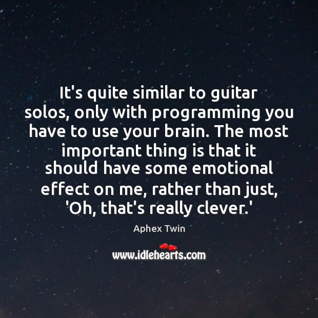 It's quite similar to guitar solos, only with programming you have to Image