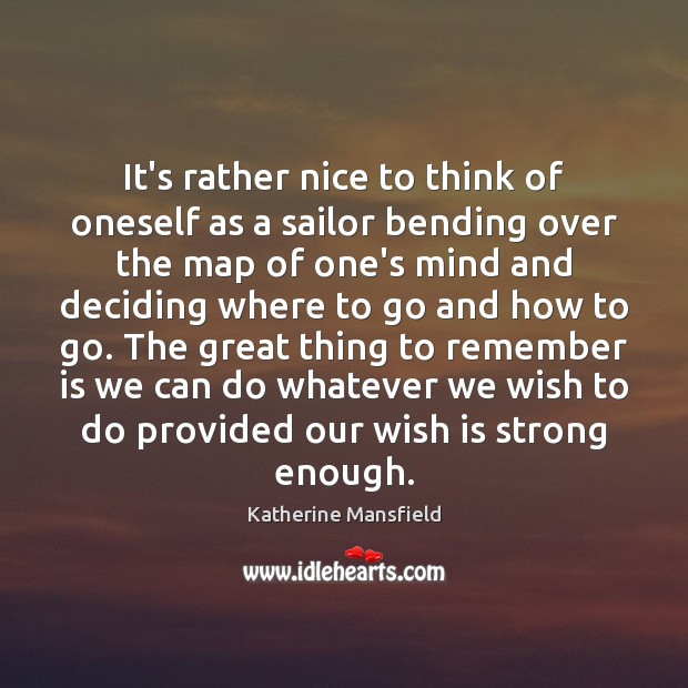 It's rather nice to think of oneself as a sailor bending over Katherine Mansfield Picture Quote