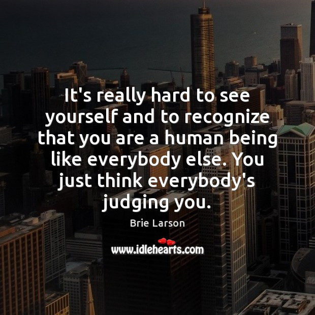 It's really hard to see yourself and to recognize that you are Image