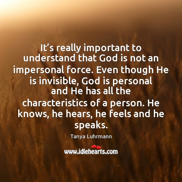 It's really important to understand that God is not an impersonal Image