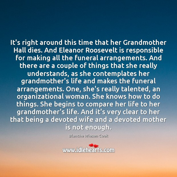 It's right around this time that her Grandmother Hall dies. And Eleanor Compare Quotes Image