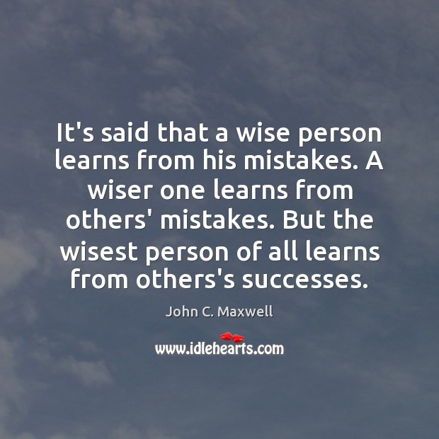 Image, It's said that a wise person learns from his mistakes. A wiser