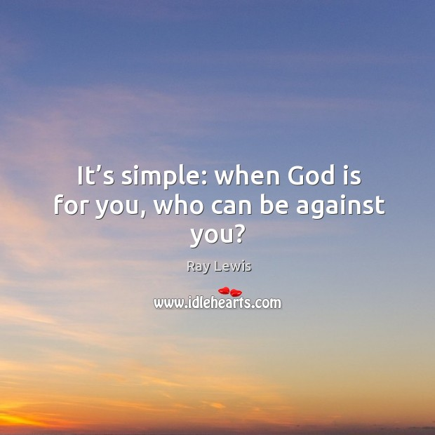 It's simple: when God is for you, who can be against you? Image