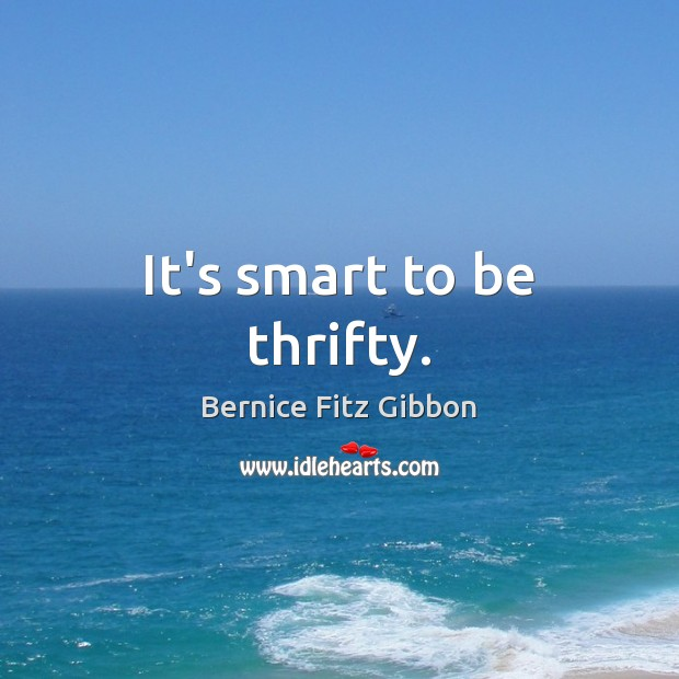 It's smart to be thrifty. Image