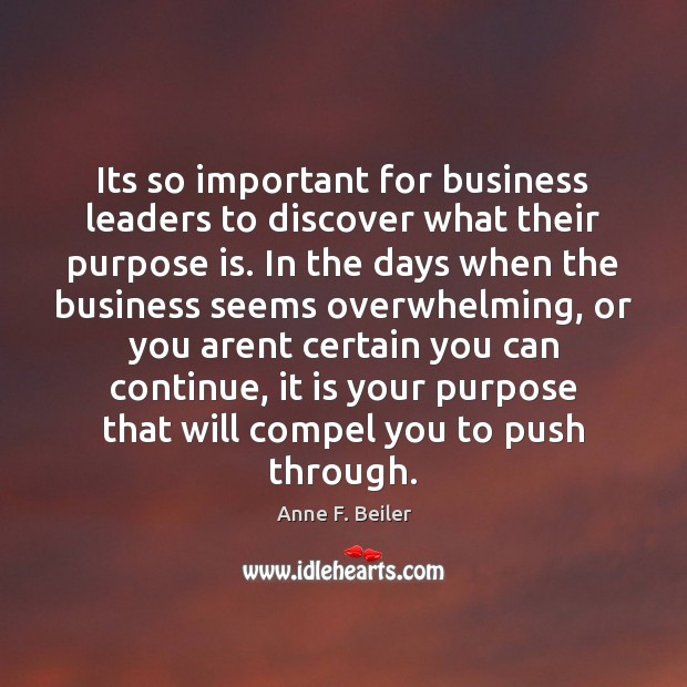 Image, Its so important for business leaders to discover what their purpose is.