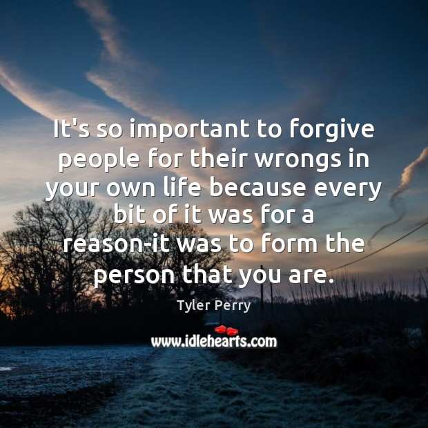 It's so important to forgive people for their wrongs in your own Image