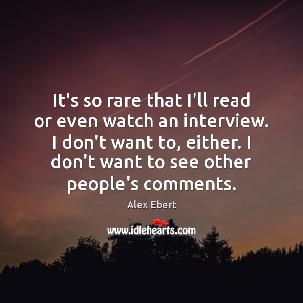 Image, It's so rare that I'll read or even watch an interview. I