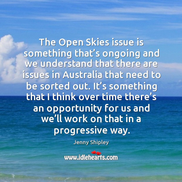 It's something that I think over time there's an opportunity for us and we'll work on that in a progressive way. Image