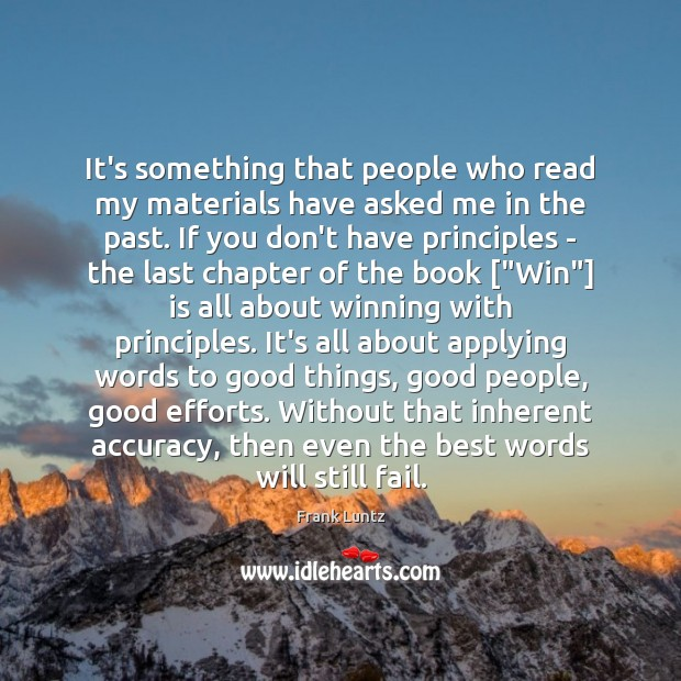Frank Luntz Picture Quote image saying: It's something that people who read my materials have asked me in