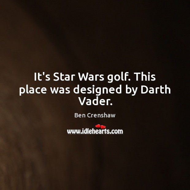 Image, It's Star Wars golf. This place was designed by Darth Vader.