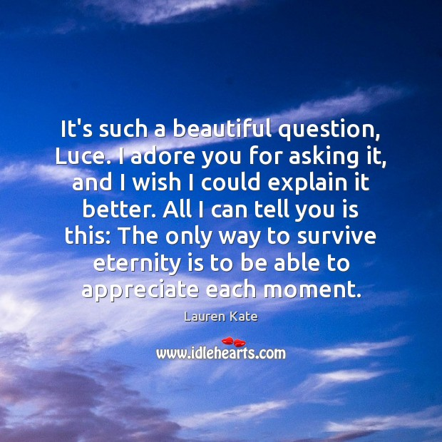 Image, It's such a beautiful question, Luce. I adore you for asking it,