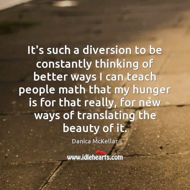 It's such a diversion to be constantly thinking of better ways I Hunger Quotes Image
